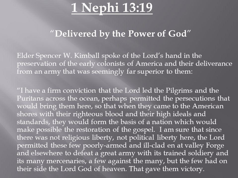 1 Nephi 13:19 Delivered by the Power of God Elder Spencer W.