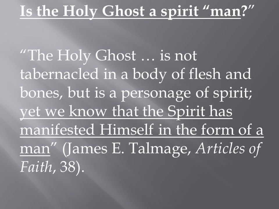 Is the Holy Ghost a spirit man.