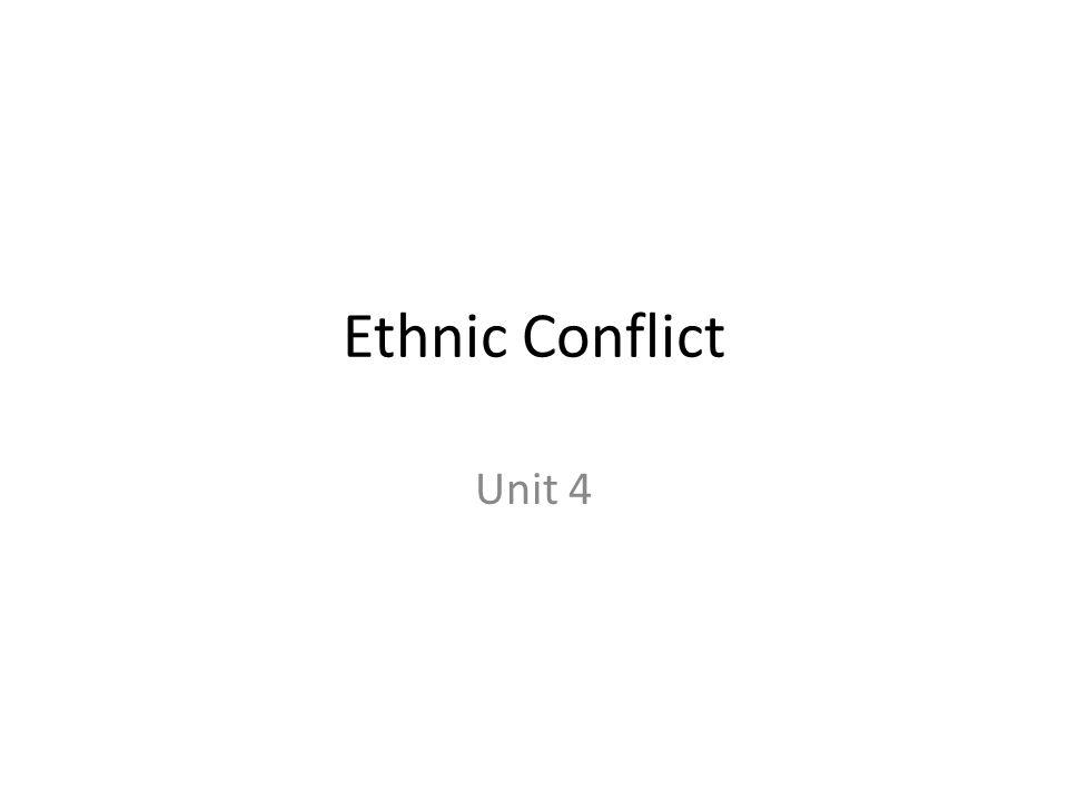 Ethnic Conflict Unit 4