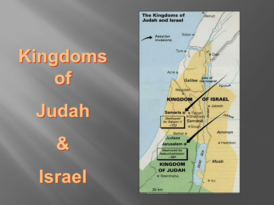 Kingdoms of Judah & Israel Kingdoms of Judah & Israel