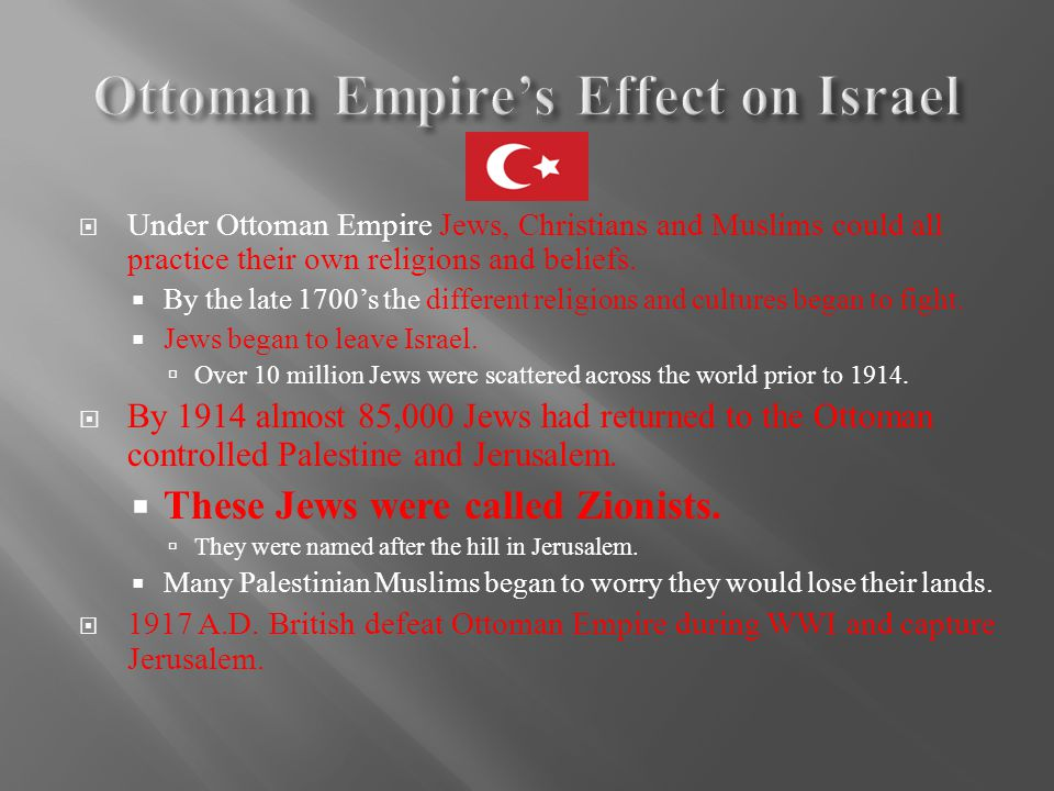  Under Ottoman Empire Jews, Christians and Muslims could all practice their own religions and beliefs.