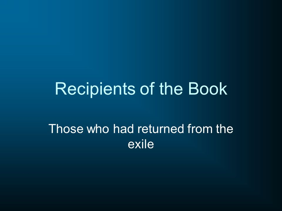 Recipients of the Book Those who had returned from the exile