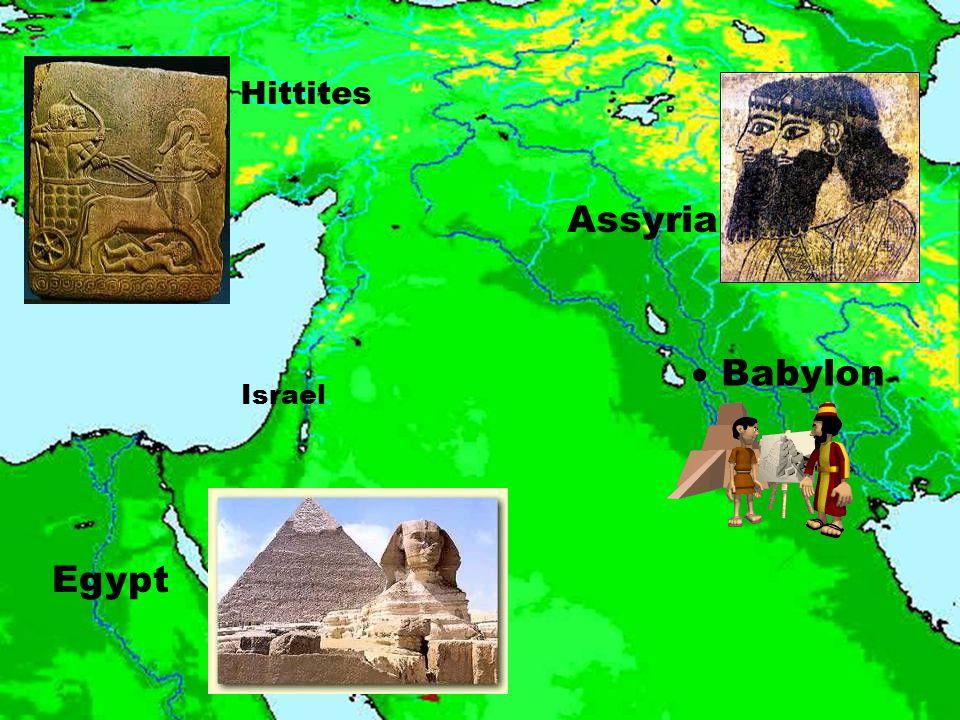 Israel Hittites Assyria Egypt  Babylon
