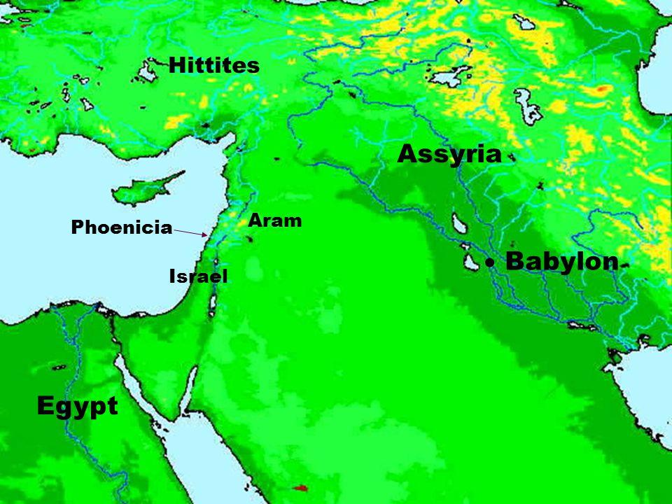 Assyria  Babylon Egypt Hittites Aram Phoenicia Israel