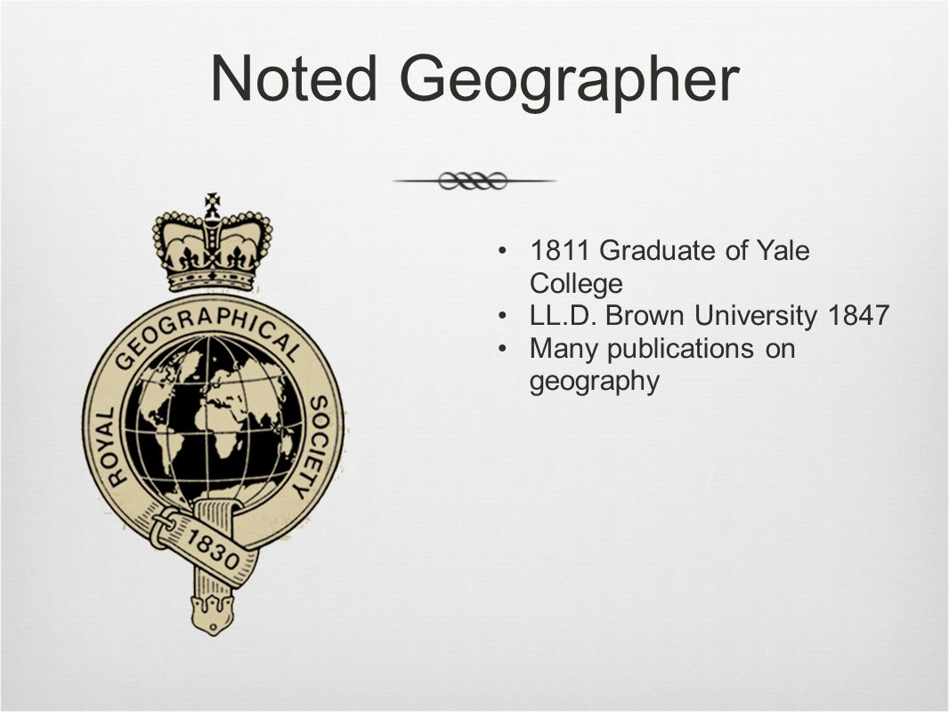Noted Geographer 1811 Graduate of Yale College LL.D.