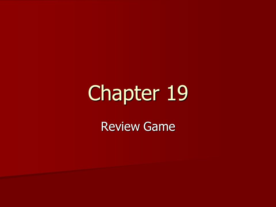 Chapter 19 Review Game