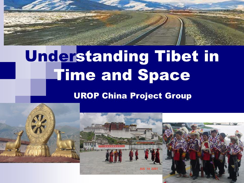 Understanding Tibet in Time and Space UROP China Project Group