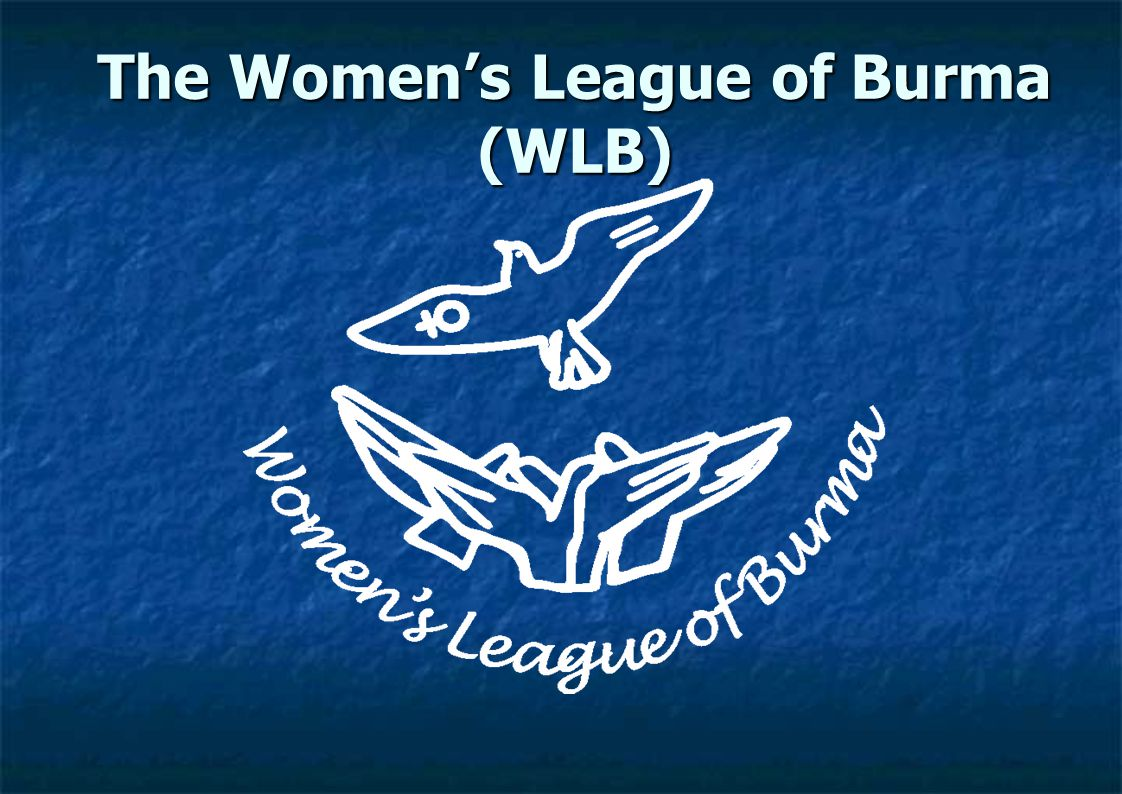 The Women's League of Burma (WLB)