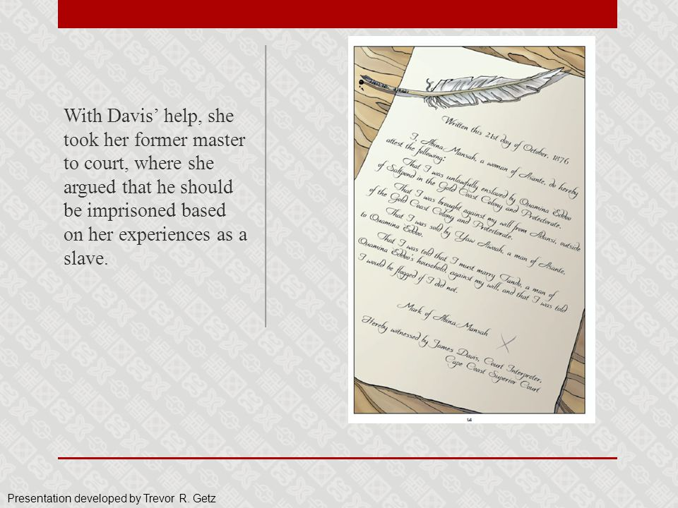 With Davis' help, she took her former master to court, where she argued that he should be imprisoned based on her experiences as a slave. Presentation