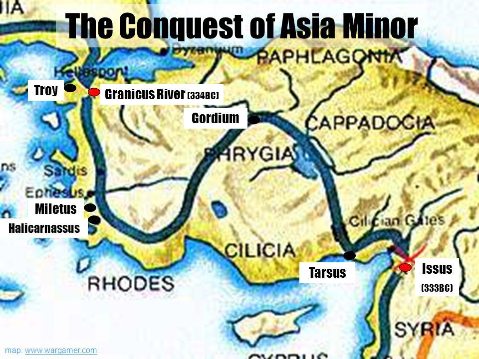 Miletus Halicarnassus Gordium Granicus River (334BC) Tarsus Issus (333BC) map: www.wargamer.com Troy The Conquest of Asia Minor
