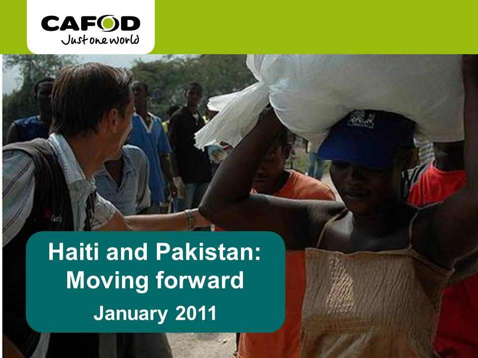 Haiti and Pakistan: Moving forward January 2011