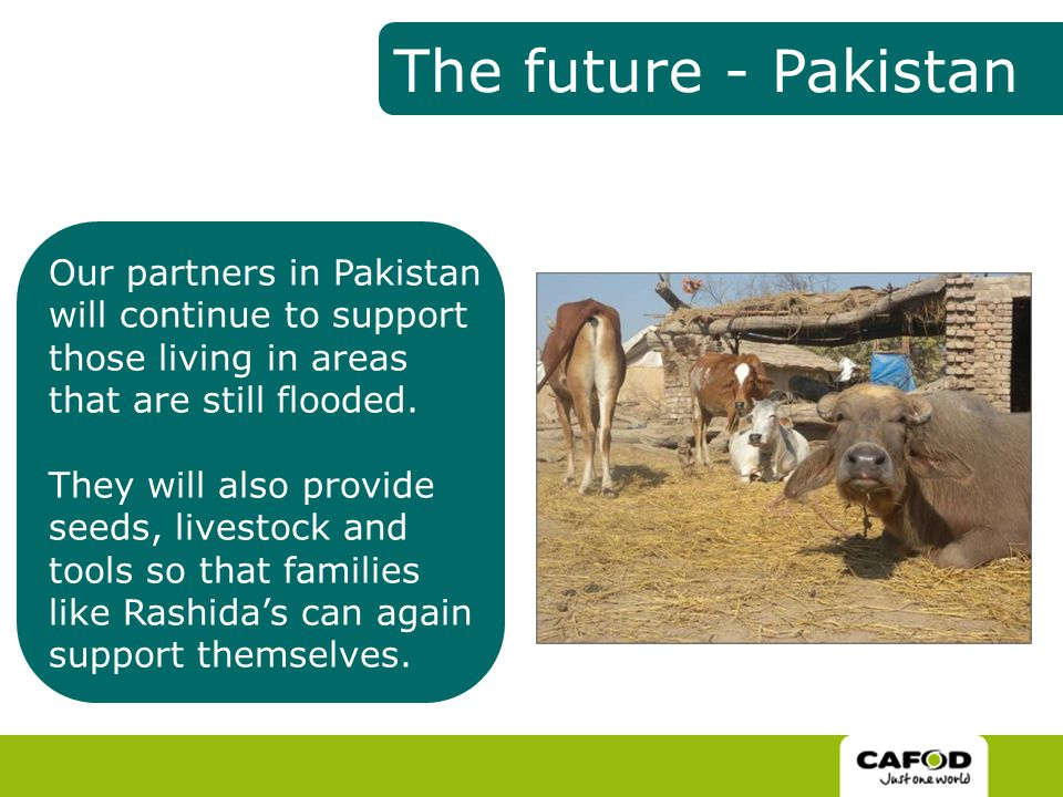 Our partners in Pakistan will continue to support those living in areas that are still flooded.