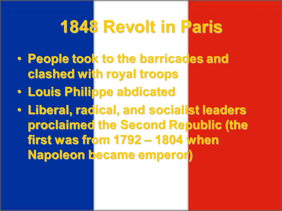 1848 Revolt in Paris People took to the barricades and clashed with royal troopsPeople took to the barricades and clashed with royal troops Louis Phil
