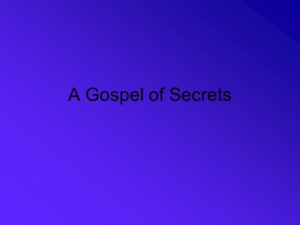 A Gospel of Secrets