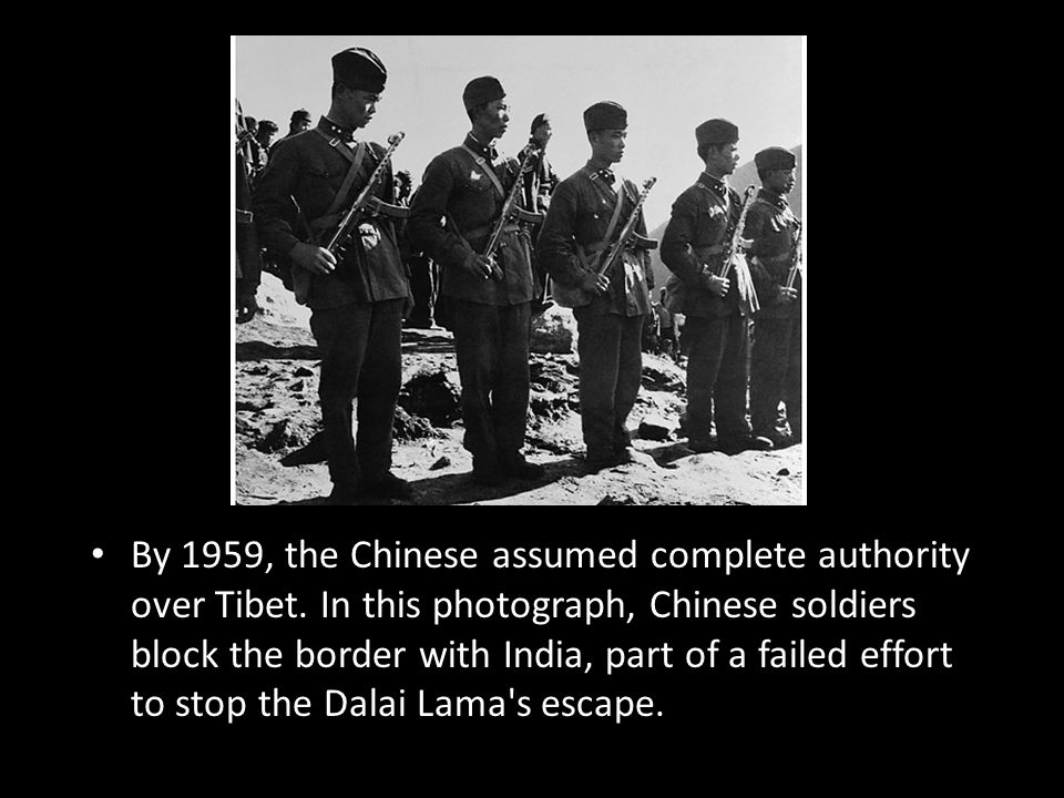 By 1959, the Chinese assumed complete authority over Tibet.