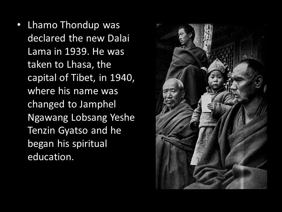 Lhamo Thondup was declared the new Dalai Lama in 1939.
