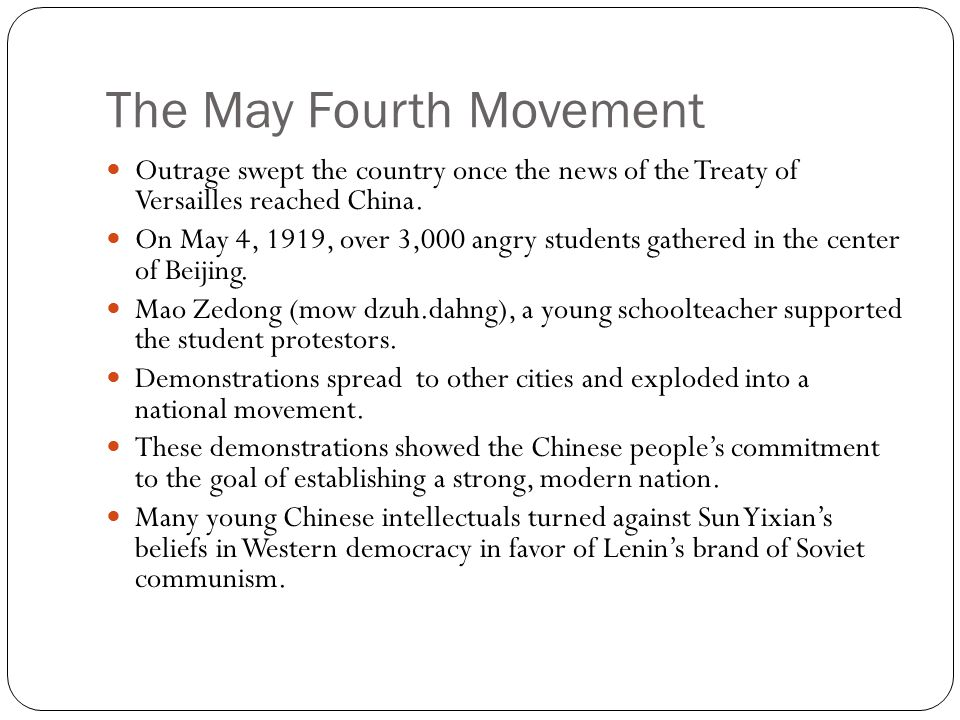 The May Fourth Movement Outrage swept the country once the news of the Treaty of Versailles reached China.