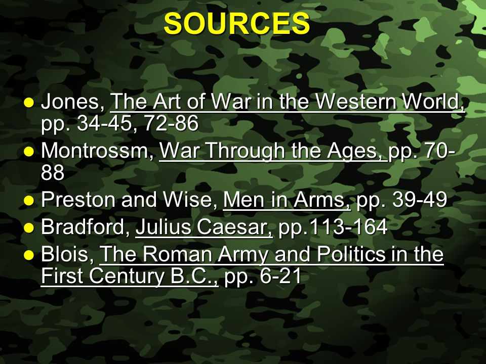 Slide 2 SOURCES Jones, The Art of War in the Western World, pp.