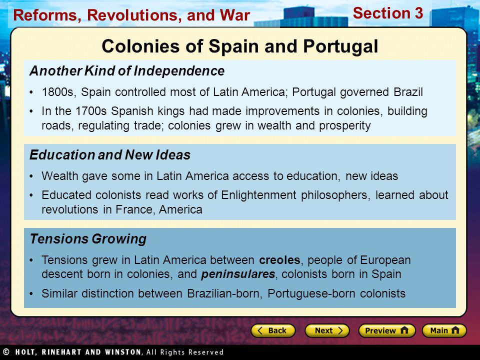 Reforms, Revolutions, and War Section 3 Another Kind of Independence 1800s, Spain controlled most of Latin America; Portugal governed Brazil In the 17