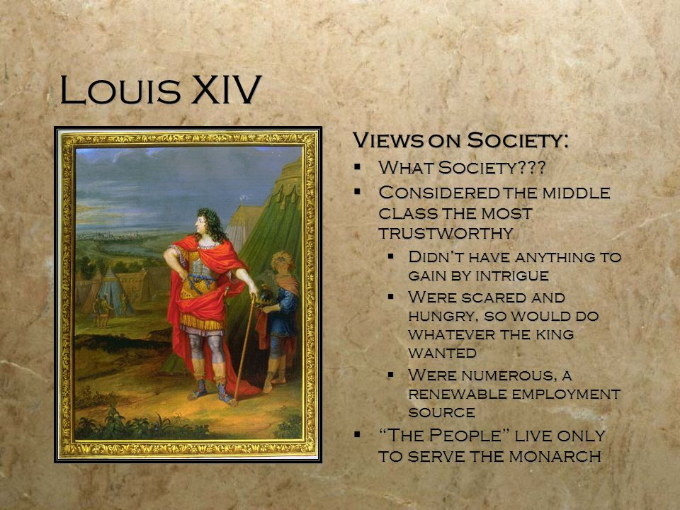 Louis XIV Views on Society:  What Society??.