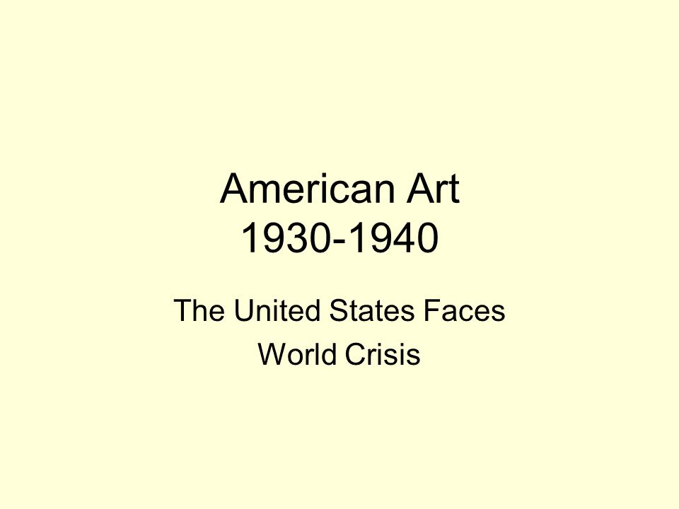 American Art The United States Faces World Crisis