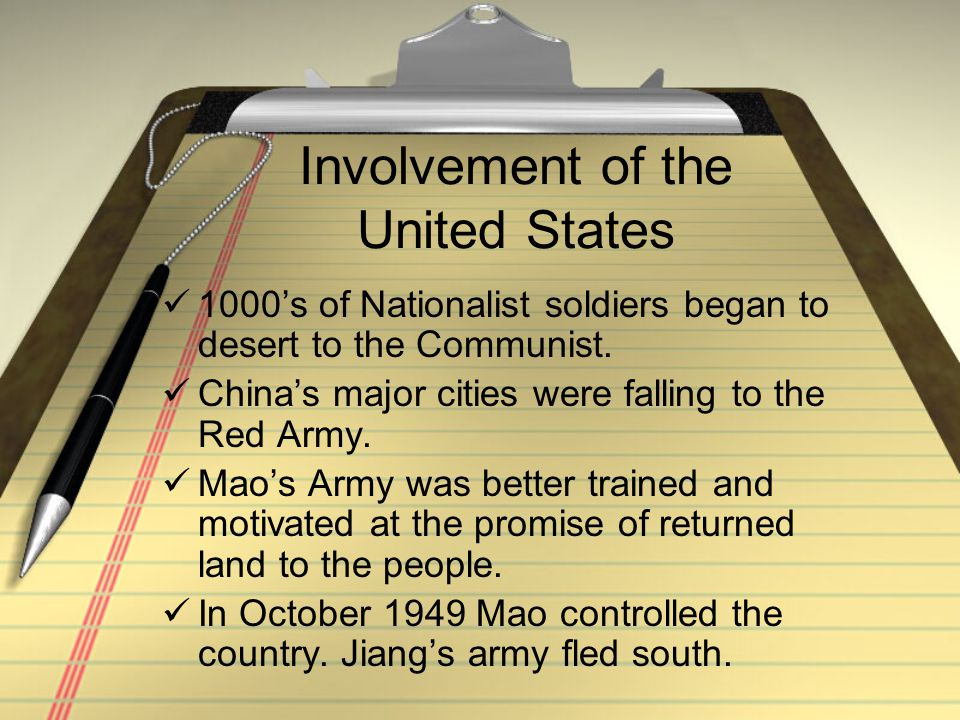 Involvement of the United States 1000's of Nationalist soldiers began to desert to the Communist. China's major cities were falling to the Red Army. M