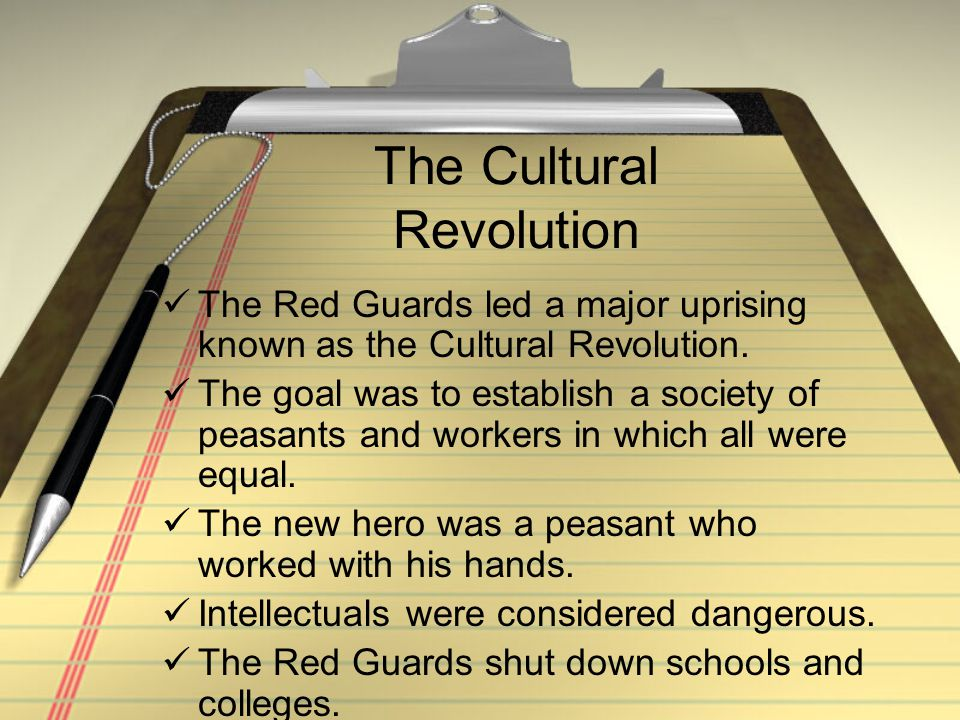 The Cultural Revolution The Red Guards led a major uprising known as the Cultural Revolution. The goal was to establish a society of peasants and work