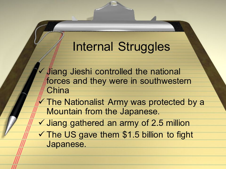 Internal Struggles Jiang Jieshi controlled the national forces and they were in southwestern China The Nationalist Army was protected by a Mountain fr
