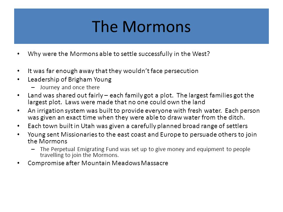 The Mormons Why were the Mormons able to settle successfully in the West.