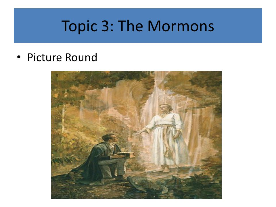 Topic 3: The Mormons Picture Round