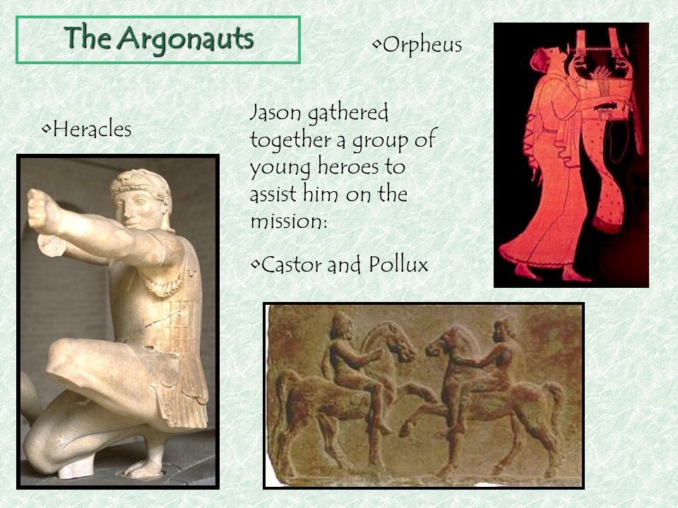 The Argonauts Also included were the fathers of many Trojan war heroes (Achilles, Ajax, etc.), and many other heroes from the generation before the Trojan war.