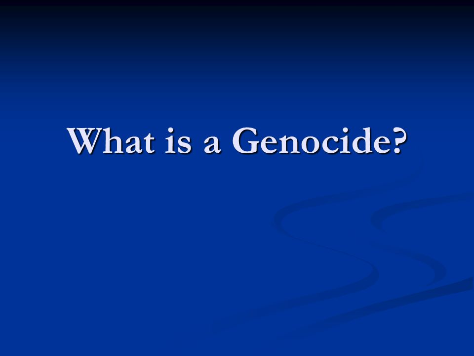 What is a Genocide?