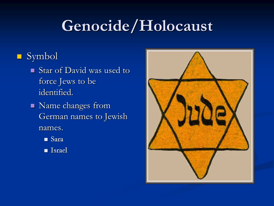 Genocide/Holocaust Symbol Symbol Star of David was used to force Jews to be identified.