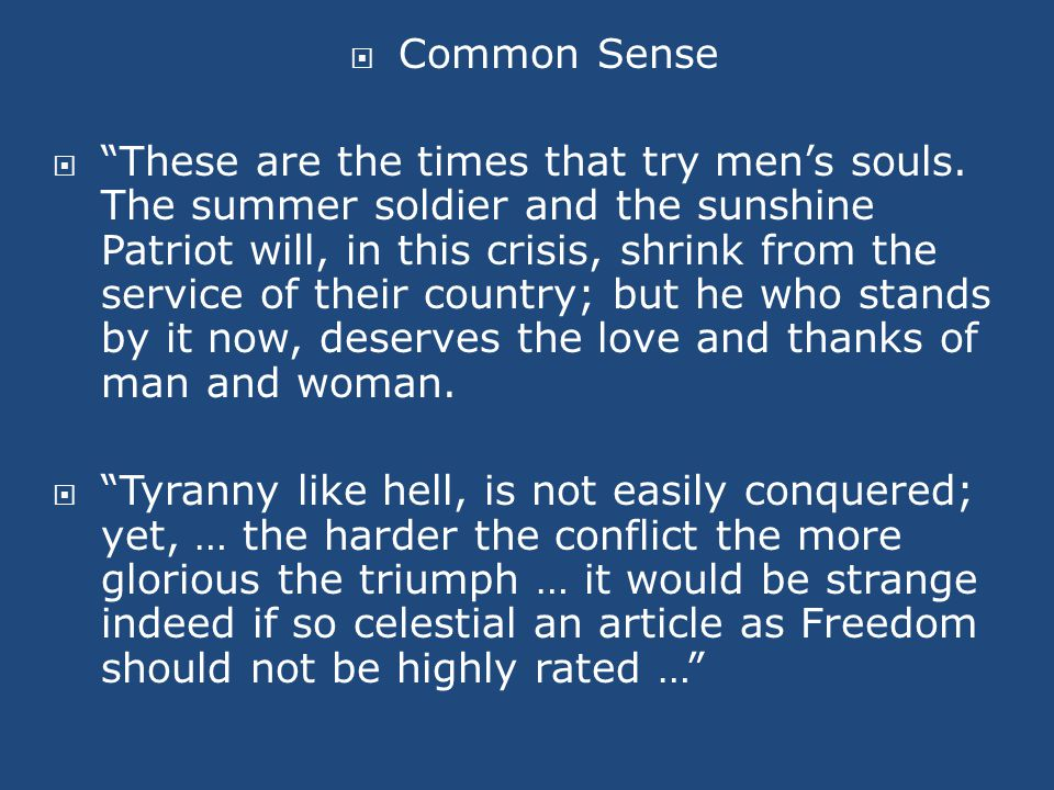  Common Sense  These are the times that try men's souls.