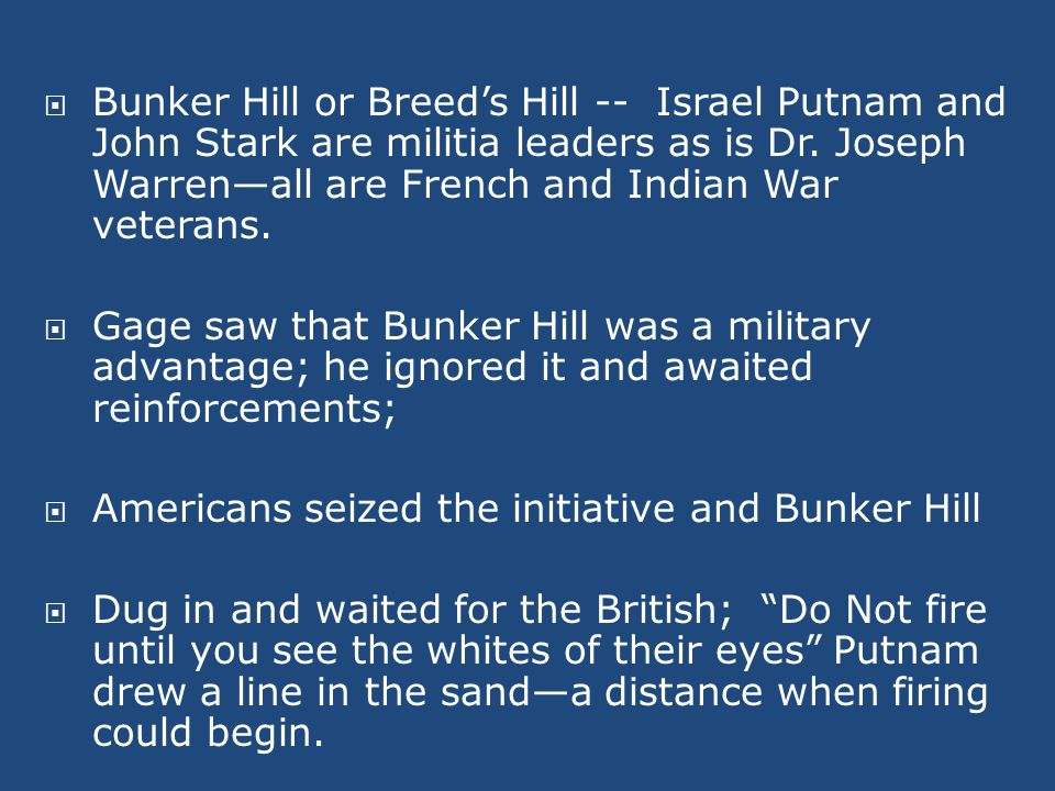  Bunker Hill or Breed's Hill -- Israel Putnam and John Stark are militia leaders as is Dr.