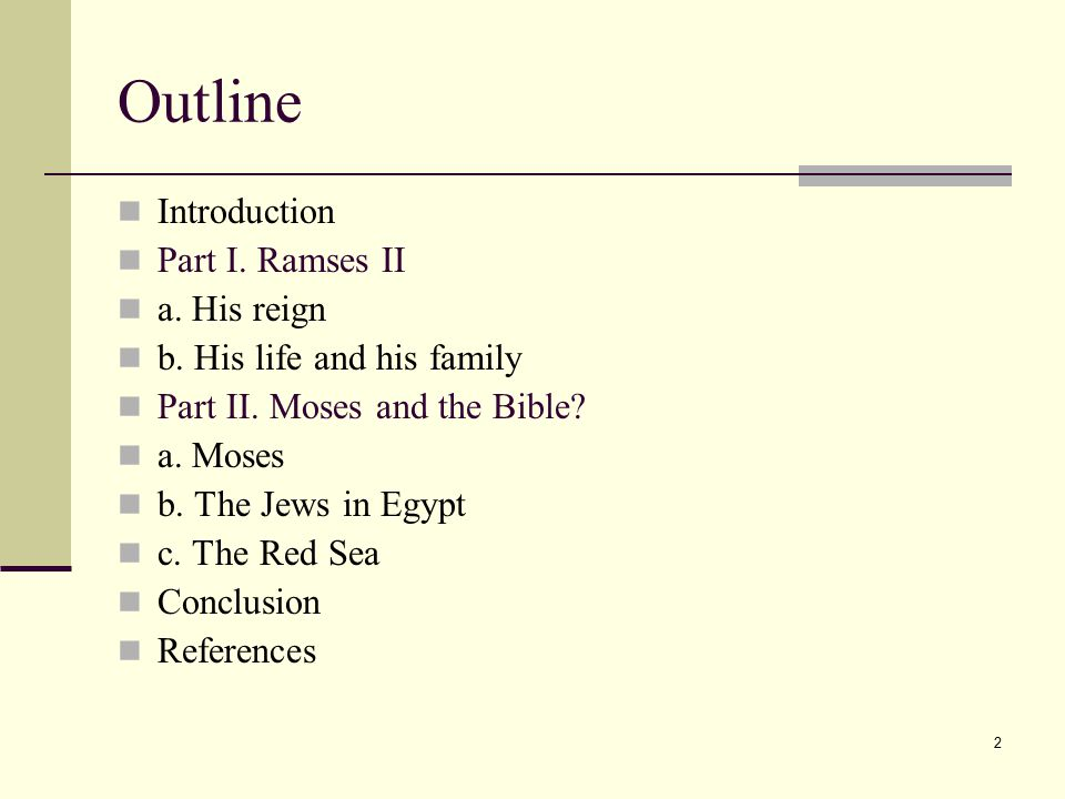 2 Outline Introduction Part I. Ramses II a. His reign b.