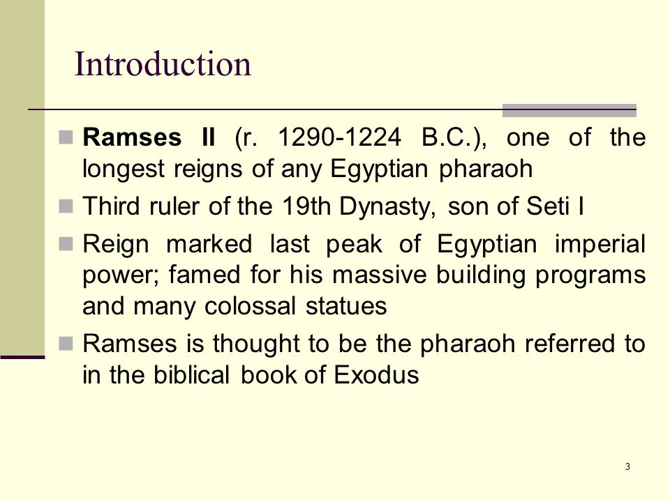 3 Introduction Ramses II (r.