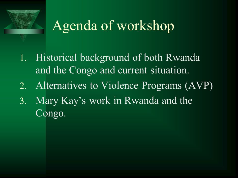 Agenda of workshop 1. Historical background of both Rwanda and the Congo and current situation.