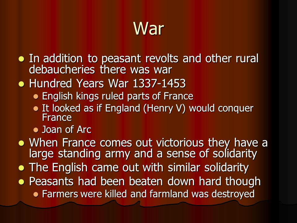 War In addition to peasant revolts and other rural debaucheries there was war In addition to peasant revolts and other rural debaucheries there was wa
