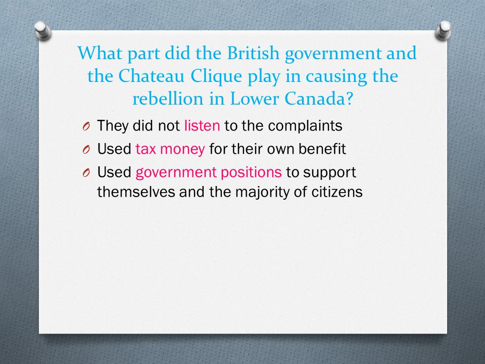 What part did the British government and the Chateau Clique play in causing the rebellion in Lower Canada.