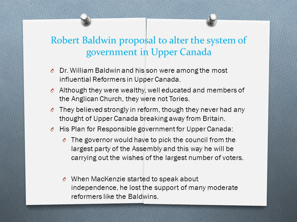 Robert Baldwin proposal to alter the system of government in Upper Canada O Dr.