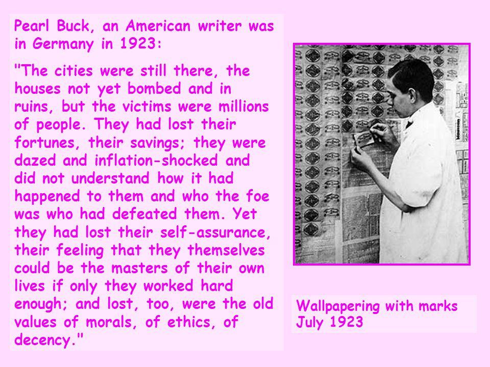 Pearl Buck, an American writer was in Germany in 1923: