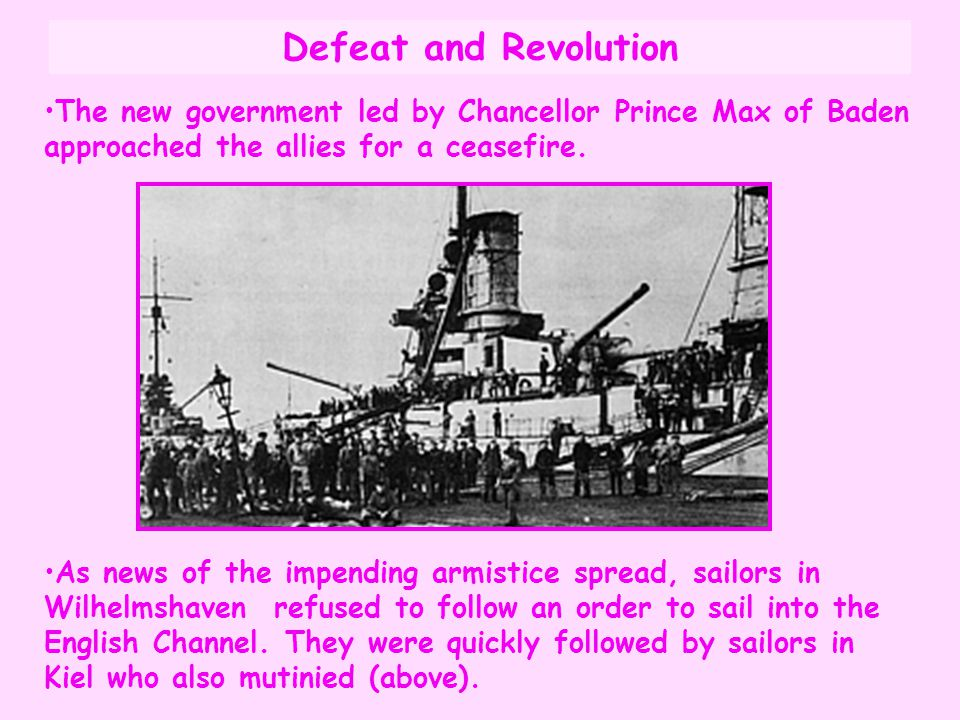 The new government led by Chancellor Prince Max of Baden approached the allies for a ceasefire. As news of the impending armistice spread, sailors in