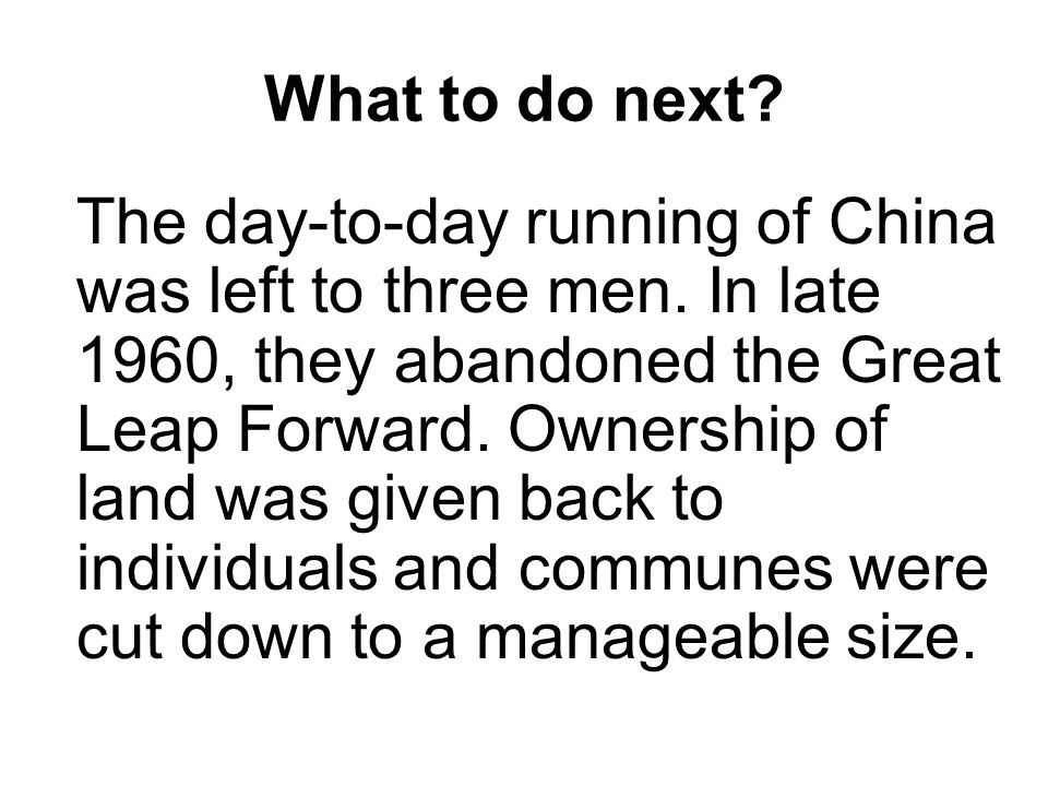 What to do next. The day-to-day running of China was left to three men.