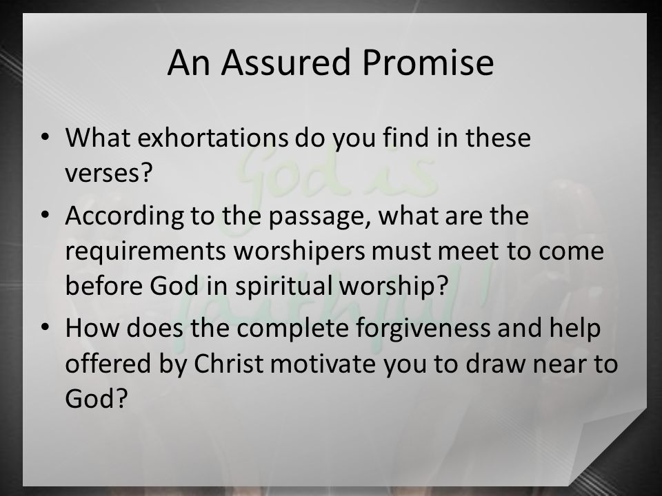 An Assured Promise What exhortations do you find in these verses.
