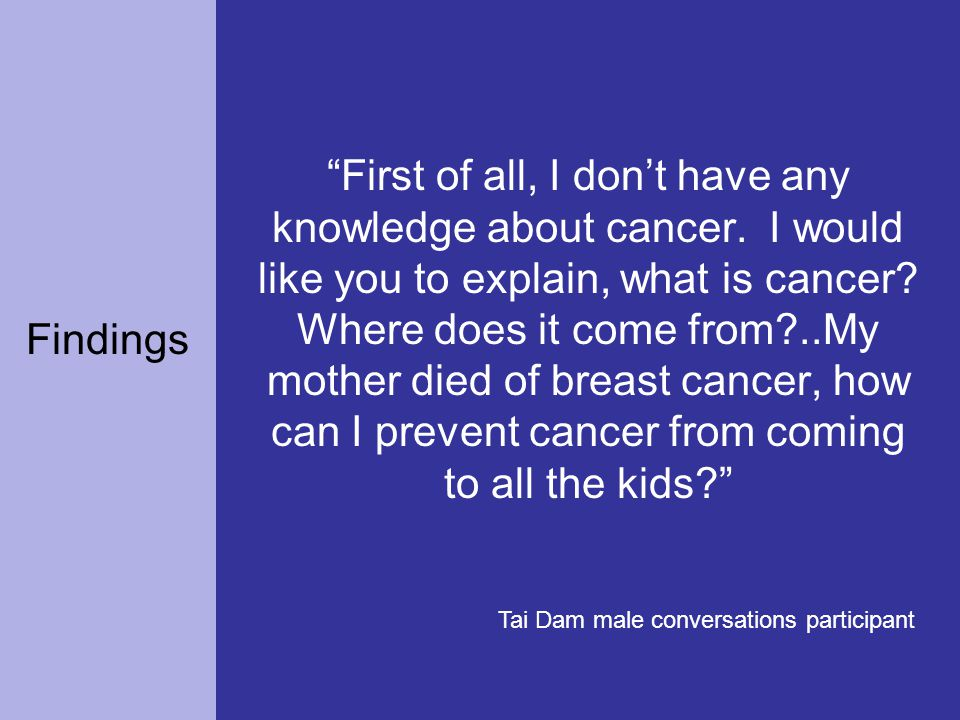 First of all, I don't have any knowledge about cancer.