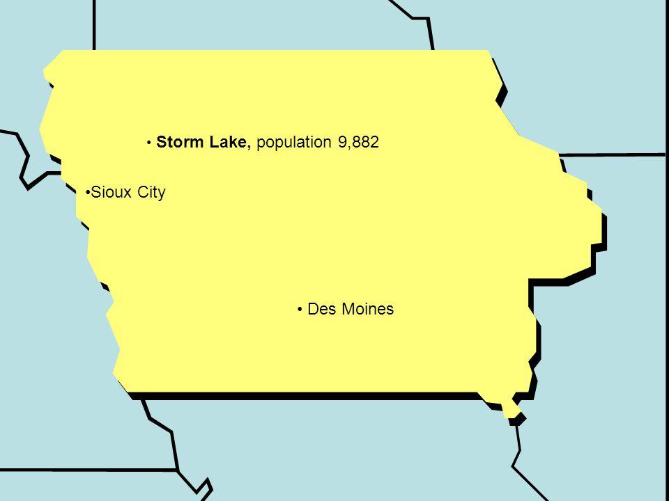 Sioux City Storm Lake, population 9,882 Des Moines