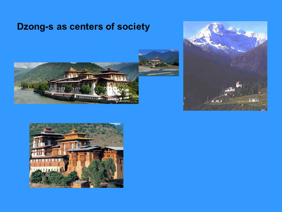 Dzong-s as centers of society