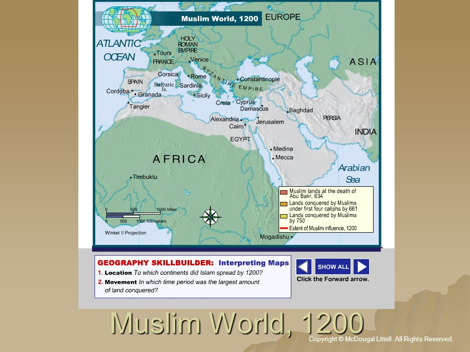 Copyright © McDougal Littell. All Rights Reserved. Muslim World, 1200