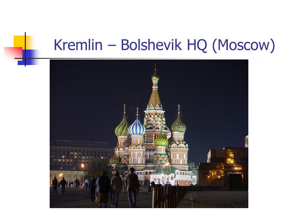 Kremlin – Bolshevik HQ (Moscow)